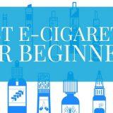 Best E-Cigarette for Beginners