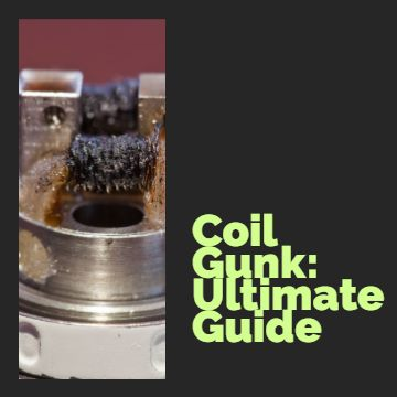 Coil Gunk Ultimate Guide