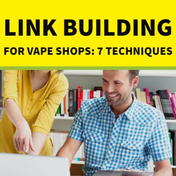 Vape Shop Link Building Techniques