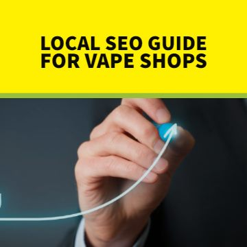 Vape Shop Local SEO Guide